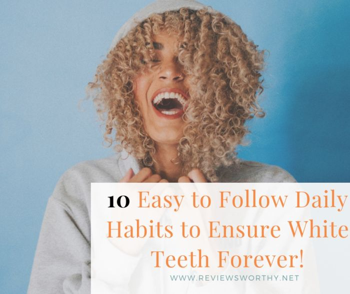 10 Easy to Follow Daily Habits to Ensure White Teeth Forever