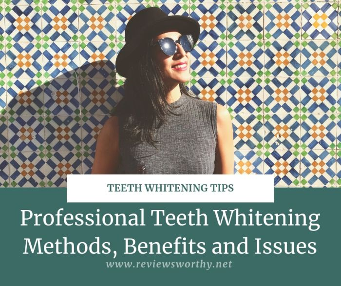 Professional Teeth Whitening Methods, Benefits and Issues