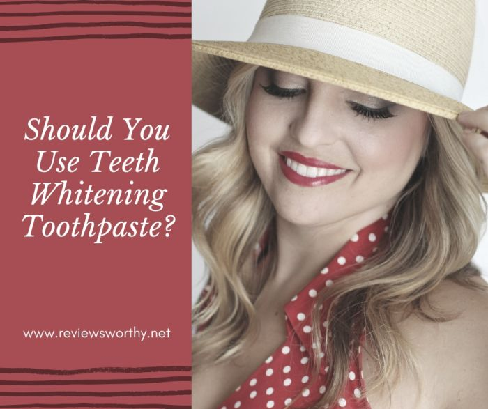 Should You Use Teeth Whitening Toothpaste_