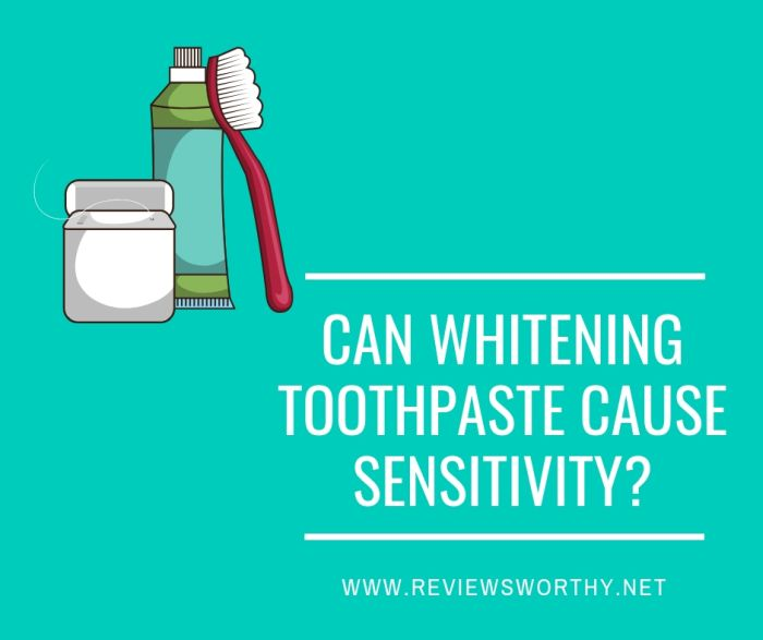 Can Whitening Toothpaste Cause Sensitivity