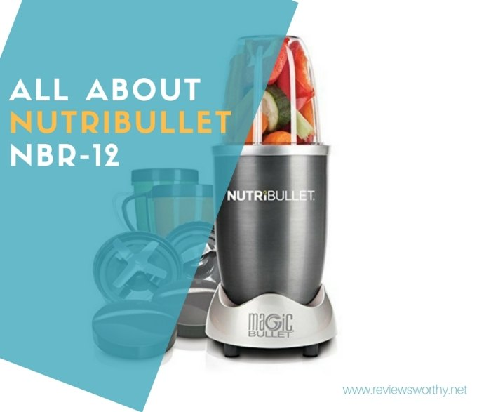 All About NutriBullet NBR-12